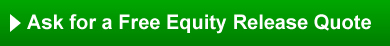 Ask for a free equity release quote